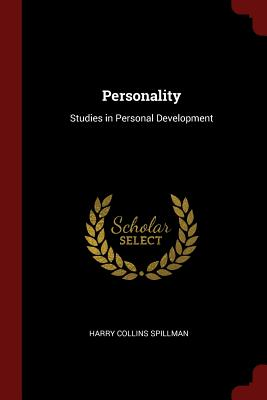 Personality: Studies in Personal Development - Spillman, Harry Collins