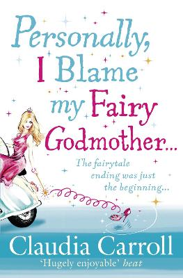 Personally, I Blame My Fairy Godmother -