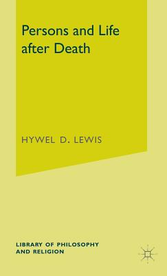 Persons and Life After Death - Lewis, Hywel D
