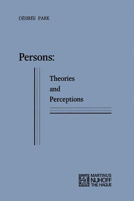 Persons: Theories and Perceptions - Park, Desiree