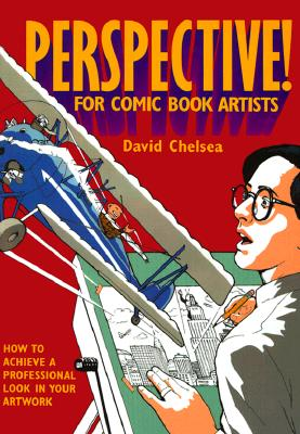Perspective! for Comic Book Artists - Chelsea, David