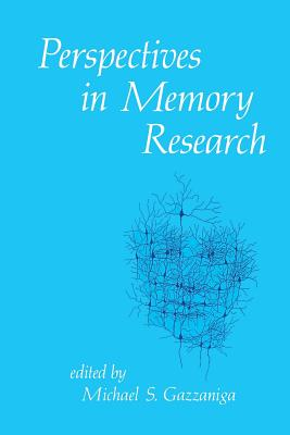 Perspectives in Memory Research - Gazzaniga, Michael S (Editor)