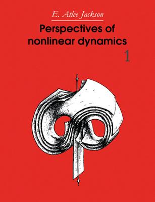 Perspectives of Nonlinear Dynamics: Volume 1 - Jackson, E Atlee