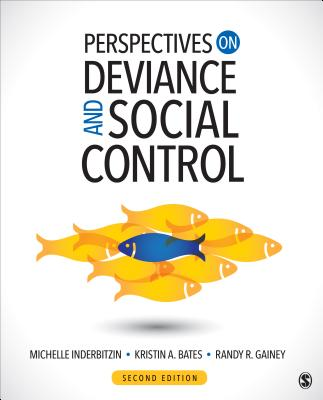 Perspectives on Deviance and Social Control - Inderbitzin, Michelle L, and Bates, Kristin A, and Gainey, Randy R
