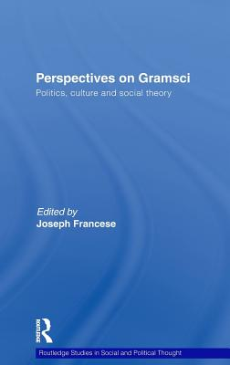 Perspectives on Gramsci - Francese, Joseph (Editor)
