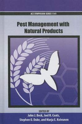 Pest Management with Natural Products - Beck, John J (Editor)