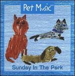 Pet Music: Sunday In The Park