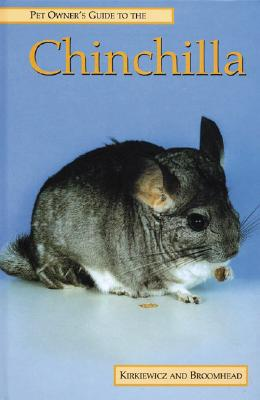 Pet Owner's Guide to the Chinchilla - Kirkiewicz, Natalie, and Broonhead, Gary, and Broomhead, Gary
