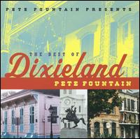 Pete Fountain Presents the Best of Dixieland - Pete Fountain