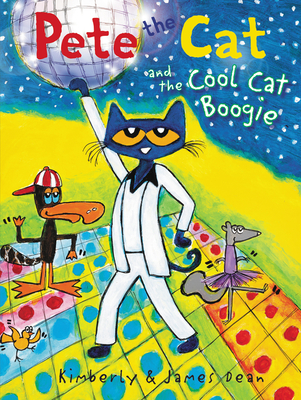 Pete the Cat and the Cool Cat Boogie - Dean, Kimberly