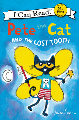 Pete the Cat and the Lost Tooth - Dean, James, and Dean, Kimberly