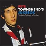 Pete Townshend's Jukebox: The Music That Inspired the Man
