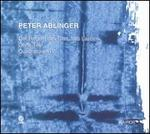 Peter Ablinger: Der Regen, Das Glas, Das Lachen; Ohne Titel; Quadraturen IV