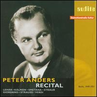 Peter Anders Recital - Annelies Herfurth (mezzo-soprano); Anny Schlemm (soprano); Brigitte Mira (soprano); Cornelis van Dijk (tenor);...