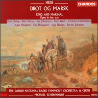 Peter Heise: Drot og Marsk - Aage Haugland (bass); Bent Norup (bass); Christian Christiansen (bass); Eva Johansson (soprano); Inga Nielsen (soprano);...