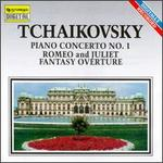 Peter Ilyich Tchaikovsky: Piano Concerto No 01, Op 23/Romeo And Juliet Fantasy Overture