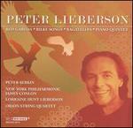 Peter Lieberson: Red Garuda; Rilke Songs; Bagatelles; Piano Quintet