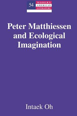 Peter Matthiessen and Ecological Imagination - Oh, Intaek