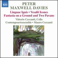 Peter Maxwell Davies: Linguae Igni; Vesalii Icones; Fantasia on a Ground and Two Pavans - Contempoartensemble; Vittorio Ceccanti (cello); Mauro Ceccanti (conductor)