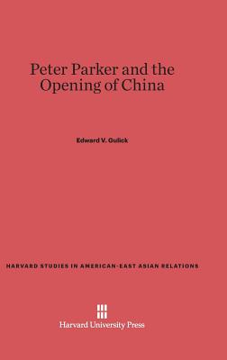 Peter Parker and the Opening of China - Gulick, Edward V