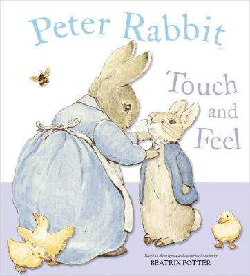 Peter Rabbit Touch and Feel - Potter, Beatrix