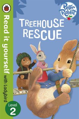 Peter Rabbit: Treehouse Rescue - Read it yourself with Ladybird: Level 2 -
