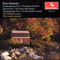 """Peter Schickele: String Quartet No. 1 """"American Dreams""""; Quintet No. 1 for Piano and Strings; String Quartet No. 5 - Audubon Quartet; Peter Schickele (piano)"""