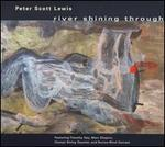 Peter Scott Lewis: River Shining Through