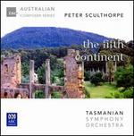 Peter Sculthorpe: The Fifth Continent