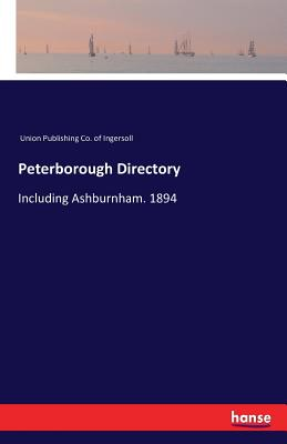 Peterborough Directory - Union Publishing Co of Ingersoll (Editor)