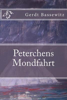 Peterchens Mondfahrt - Bassewitz, Gerdt Von