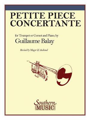 Petite Piece Concertante: Trumpet - Balay, Guillaume (Composer)