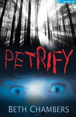 Petrify - Chambers, Beth, and Devereux, Joanna