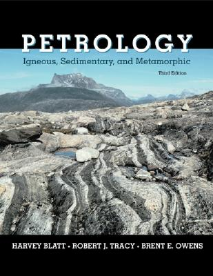 Petrology: Igneous, Sedimentary, and Metamorphic - Blatt, Harvey, and Tracy, Robert, and Owens, Brent