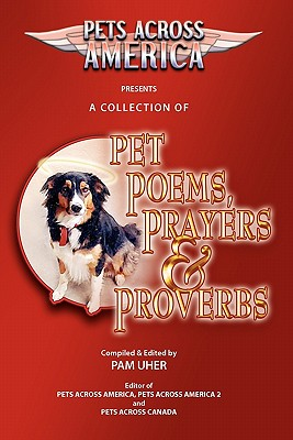 Pets Across America a Collection of Pet Poems, Prayers & Proverbs - Uher, Pam, and Johnson, Christine, Ed., edi (Editor), and Henson, John (Illustrator)