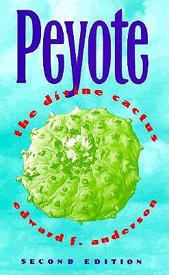 Peyote: The Divine Cactus - Anderson, Edward F