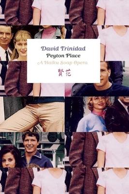 Peyton Place: A Haiku Soap Opera - Trinidad, David