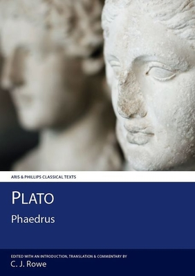 Phaedrus - Plato, and Rowe, C J (Translated by)