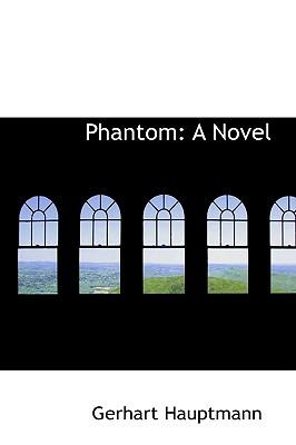 Phantom - Hauptmann, Gerhart