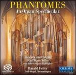 Phantomes: An Organ Spectacular