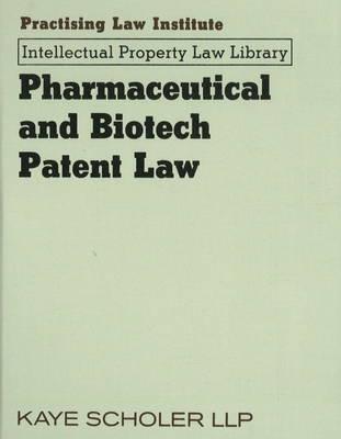 Pharmaceutical & Biotech Patent Law - Scholer, Kaye, and Kaye Scholer Llp