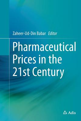 Pharmaceutical Prices in the 21st Century - Babar, Zaheer-Ud-Din (Editor)