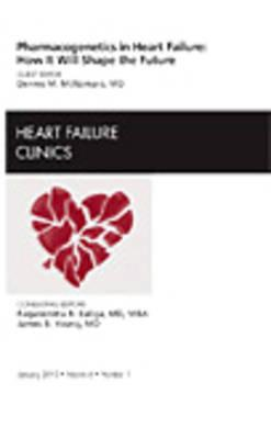 Pharmacogenetics in Heart Failure: How It Will Shape the Future, an Issue of Heart Failure Clinics - McNamara, Dennis M