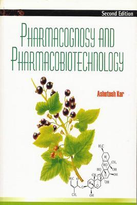 Pharmacognosy and Pharmacobiotechnology - Kar, Ashutosh