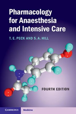 Pharmacology for Anaesthesia and Intensive Care - Peck, T E, and Hill, S A