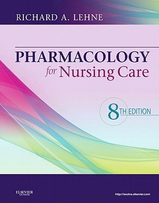 Pharmacology for Nursing Care - Lehne, Richard A, PhD