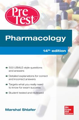Pharmacology PreTest Self-Assessment and Review - Shlafer, Marshal