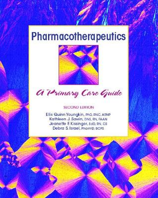 Pharmacotherapeutics: A Primary Care Clinical Guide - Youngkin, Ellis, and Sawin, Kathleen, and Kissinger, Jeanette