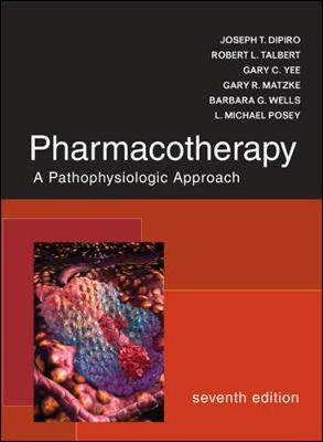 Pharmacotherapy: A Pathophysiologic Approach - DiPiro, Joseph T, Dr., Pharm.D., Fccp, and Talbert, Robert, and Yee, Gary C, Pharm.D, FCCP