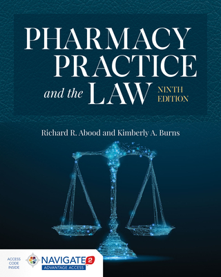 Pharmacy Practice and the Law - Burns, Kimberly A, and Abood, Richard R
